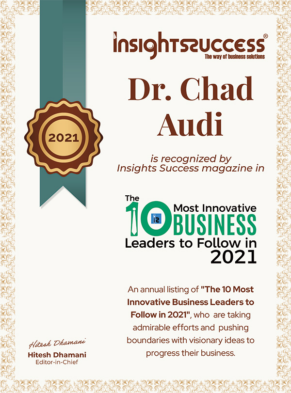 Dr. Chad Audi is recognized by Insights Success magazine in The 10 Most Innovative Business Leaders to Follow in 2021